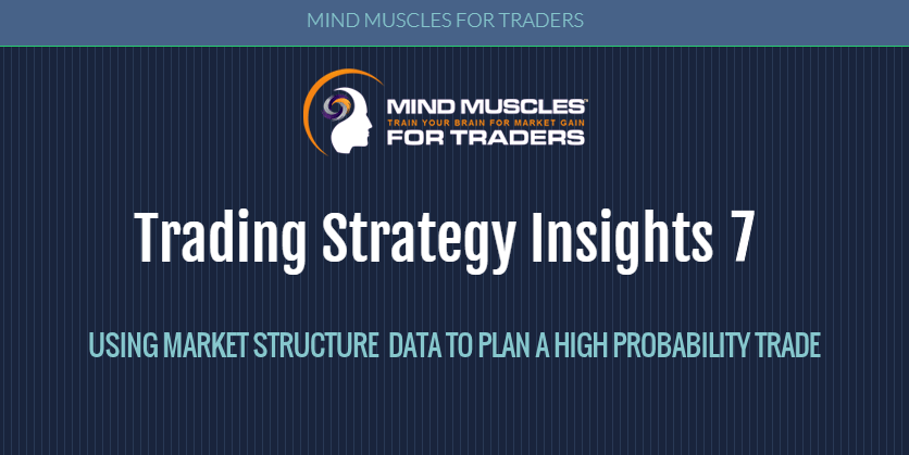 Header image for TSI 7 showing how yo use market structure data to plan a hight probability trade